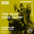 The Regulator Show - 'The Year 2000 Show' - Rob Pursey & Superix & Tom Lea