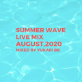 Summer Wave Live Mix in August, 2020