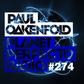 Planet Perfecto Show 274 ft.Paul Oakenfold