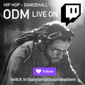 ODM LIVE ON TWITCH HIP HOP DANCEHALL MIX