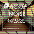 Noise Noise Noise - Thursday 3rd June 2021