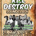 Kill & Destroy Soundclash 2017