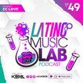 Latino Music Lab EP. 49 ((Ft. DJ CC Love))