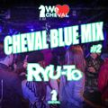 CHEVAL BLUE MIX #2 RYU-To