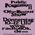Public Possession Ohr Bonus Show Nr. 03