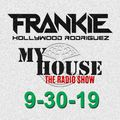 My House With Frankie Hollywood Rodriguez - 9-30-19