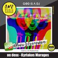 20:00 - 22:00 GOD IS A DJ - KYRIAKOS MARAGOS [16-05-20]