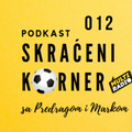 PODKAST Skraćeni korner 012: Milutin Vujičić o Partizanu, Zvezdi i Ligi Šampiona
