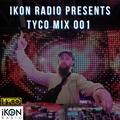 TYCO - Ikon Radio Mix (April 2021)