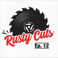 Rusty Cuts Ep.12