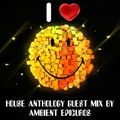 House Anthology part 18 guest mix by Ambient Epicuros