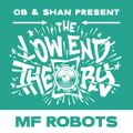 THE LOW END THEORY (EPISODE 57) feat. MF ROBOTS