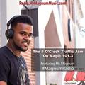 5 O'Clock Traffic Jam 5-27-2019 on Magic 101.3