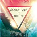 SUMMER FLOW 2  ( DANCE - POP ) 2020