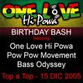 One Love Hi Powa + Pow Pow Movement + Bass Odyssey @ Top a Top OLHP Birthday Bash - 15 DIC 2005