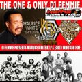 DJ FEMMIE PRESENTS R.I.P TO HONOR MAURICE WHITE AND EARTH WIND AND FIRE