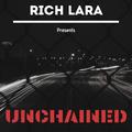 Rich Lara Presents: Unchained Ep. 40 // House // Latin House // Remixes // IG: @mr.richard.lara
