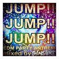 JUMP!! JUMP!! JUMP!! [EDM PARTY ANTHEM] - mixed by DJ GINSUKE