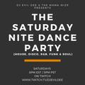 THE SATURDAY NITE DANCE PARTY 06/05/21 !!! (Live every Saturday on www.twitch.tv/djevildee)