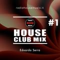 HOUSE CLUB MIX #1 - by Edoardo Serra