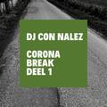 Dj Con Nalez Corona break deel 1