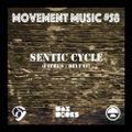Movement Music 58: SENTIC CYCLE (Citrus / Delta 9)