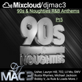 90's & Noughties R&B Anthems Pt 5