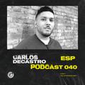 CARLOS DECASTRO (ESP) | Valetronic Podcast 040