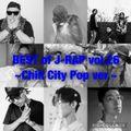 BEST of JAPANESE HIP HOP Vol.26 ~Chill City Pop~ [BIG-O, SPARTA, kojikoji, GeG, SIRUP, Shurkn Pap]