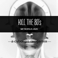 Kill the 80's / METROPOLIS 2020 (metadeftero.gr 14/11/2020)