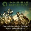 Warren Daly - A Bass Odyssey - Agentcast Episode 45
