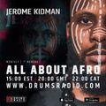 All About Afro - @JeromeKidman 01.03.2021 8pm - 10pm GMT (UK)