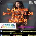 Lazer Lunchtime with DJ Maverick Vol. LXII (Part 2) 26.05.2019