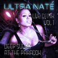 ULTRA NATÉ Live from Deep Sugar at The Paradox PT1 (Feb 4th 2017)