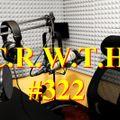 C.R.W.T.H  #322