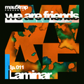 we are friends radio - episode 011: Laminar