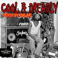 COOL & DREADLY