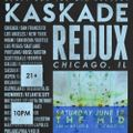KASKADE REDUX LIVE in Chicago @ The MID