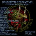 DEATHRATTLE PODCAST#112 ~ Exorcism and Exaltation