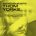 Radio Hour with Thom Yorke #5