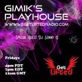 GIMIKS  PLAYHOUSE   FET GUEST   DJ  SONNY  G    WGLR  7-2-21