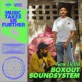 Music Takes Us Further: boxout Soundsystem, Delhi