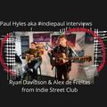 Radio DMC Event - Paul Hyles aka #indiepaul interviews Ryan & Alex from Indie Street Club