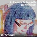 Ariadne's Labyrinth w/ Myoptik - 20-Sep-20