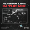 Adrena Line - In The Mix: March 2021