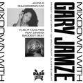 Mixdown with Gary Jamze 8/6/21- Jayda G SolidSession Mix, Flight Facilities feat. DRAMA Baddest Beat