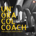 Un'ora col coach - con Riccardo Lo Presti 20 Aprile 2019