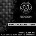 SeeQ Podcast #03 Guest Mix: ALIAN Live @ Burn Down HQ Cambridge