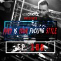 Hard Is Your F*cking Style EP. 100