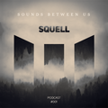 Sounds Between Us Podcast #001 by Squell